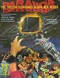 Yellow Clearance Black Box Blues (Paranoia RPG) (087431027X) by John M. Ford