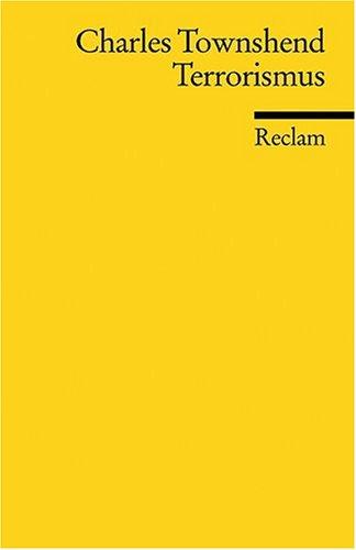 Reclams Universal-Bibliothek Nr. 18301: Terrorismus: Eine kurze Einführung
