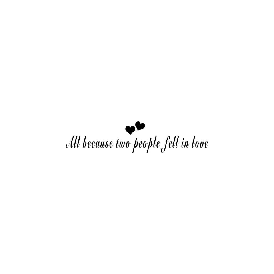 All Because Two People Fell In Love   Vinyl Wall Art Lettering Words