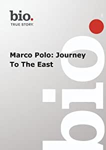 Biography --  Biography Marco Polo: Journey To The East