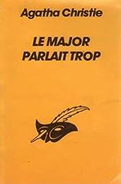 LE MAJOR PARLAIT TROP