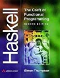 Haskell: The Craft of Functional Programming (2nd Edition) (International Computer Science Series)