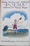 Edna St. Vincent Millays Poems : Selected for Young People / Illustrations and Decorations by J. Paget-Fredericks