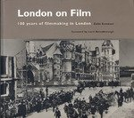 Colin Sorensen London on Film: 100 Years of Filmmaking in London