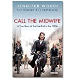Jennifer Worth Call The Midwife: A True Story Of The East End In The 1950s