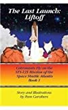 img - for The Last Launch: Liftoff: Catronauts Fly on the STS-135 Mission of the Space Shuttle Atlantis book / textbook / text book