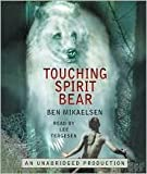 Touching Spirit Bear Publisher: Listening Library (Audio); Unabridged Edition