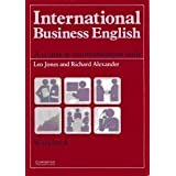 International Business English Workbook: A Course in Communication Skills by Jones, Leo, Alexander, Richard published...