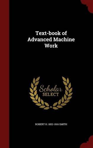 Text-book of Advanced Machine Work (Advanced Machine Work compare prices)
