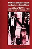 img - for [Public Schools and Private Education: The Clarendon Commission 1861-64 and the Public School Acts] (By: Colin Shrosbree) [published: February, 2012] book / textbook / text book