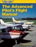 The Advanced Pilot's Flight Manual (The Flight Manuals...
