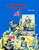 The First World War (Cambridge History Programme Ke