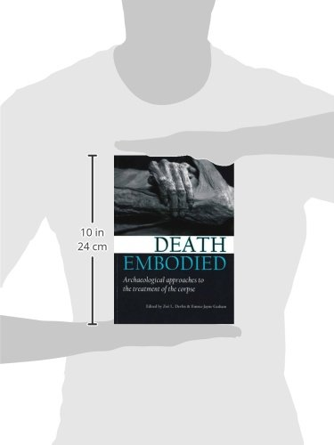 Death Embodied: Archaeological Approaches to the Treatment of the Corpse (Studies in Funerary Archaeology)