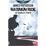 La scuola � finita. Maximum Ridedi James Patterson