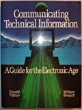 img - for Communicating Technical Information: A Guide for the Electronic Age book / textbook / text book