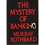 The Mystery of Banking (0943940044) by Murray N. Rothbard
