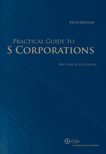 Practical Guide to S Corporations (Fifth Edition)