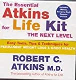 The Essential Atkins for Life Kit: The Next Level: Permanent Weight Loss and Optimal Health (0330432508) by Atkins, Robert C.