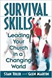 Survival Skills: Leading Your Church in a Changing World (0834119188) by Stan Toler
