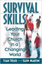 Survival Skills: Leading Your Church in a Changing World, Stan Toler, Glen Martin
