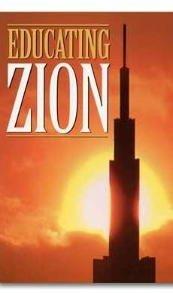Educating Zion (Byu Studies Monographs)