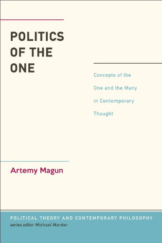 Politics of the One: Concepts of the One and the Many in Contemporary Thought (Political Theory and Contemporary Philoso