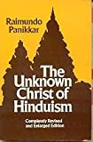 img - for The Unknown Christ of Hinduism: Towards an Ecumenical Christophany book / textbook / text book