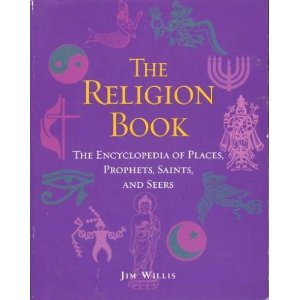 The Religion Book: The Encyclopedia of Places, Prophets, Saints, and Seers