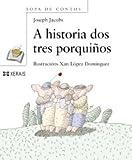 A Historia Dos Tres Porquinos / the Story of Three Porquin (Infantil E Xuvenil) (Galician Edition)