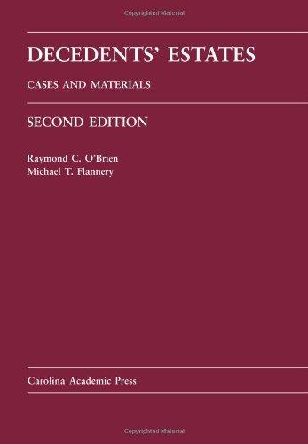 Decedents' Estates: Cases and Materials (Carolina Academic Press) PDF