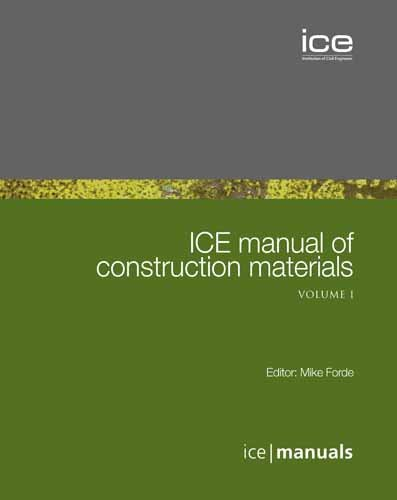 ICE Manual of Construction Materials, Volumes I and II