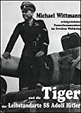 img - for Michael Wittmann, erfolgreichster Panzerkommandant im Zweiten Weltkrieg und die Tiger der Leibstandarte SS Adolf Hitler (German Edition) book / textbook / text book