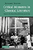 Critical Moments in Classical Literature: Studies in the Ancient View of Literature and its Uses (0521519853) by Hunter, Richard