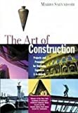 The Art of Construction: Projects and Principles for Beginning Engineers and Architects (143526116X) by Salvadori, Mario