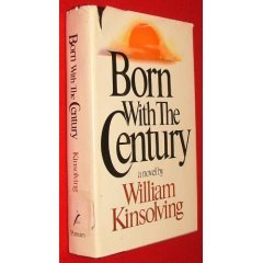 Born with the Century Book Club Edition, WILLIAM KINSOLVING