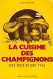 echange, troc Paul Bauduin - La cuisine des champignons des bois et des prés