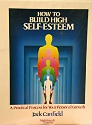 How to Build High Self-Esteem: A Practical Process for Your Personal Growth