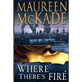 Where's There's Fire (1607511142) by Maureen McKade