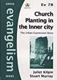 Juliet Kilpin Church Planting in the Inner City: The Urban Expression Story