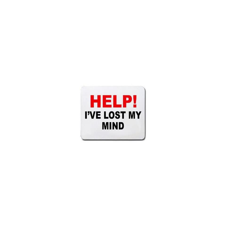 HELP IVE LOST MY MIND Mousepad