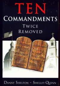 Ten Commandments Twice Removed, DANNY SHELTON , SHELLY QUINN