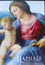 Raphael: From Urbino to Rome (National Gallery Company)