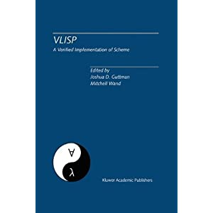 VLISP A Verfied Implementation of Scheme: A Special Issue of Lisp and Symbolic Computation, An International Journal: Verified Implementation of ... Communication, International Journal""