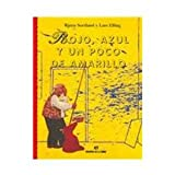 Rojo, azul y un poco de amarillo / Red, Blue and a little bit of Yellow (Spanish Edition)