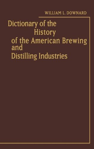 Dictionary of the History of the American Brewing and Distilling Industries.