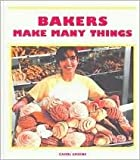 Bakers Make Many Things
