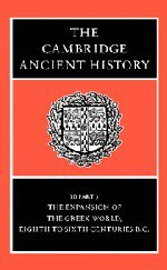 The Cambridge Ancient History 14 Volume Set in 19 Hardback Parts: The Cambridge Ancient History: Volume 3, Part 3, The Expansion of the Greek World, Eighth to Sixth Centuries BC 2nd Edition Hardback