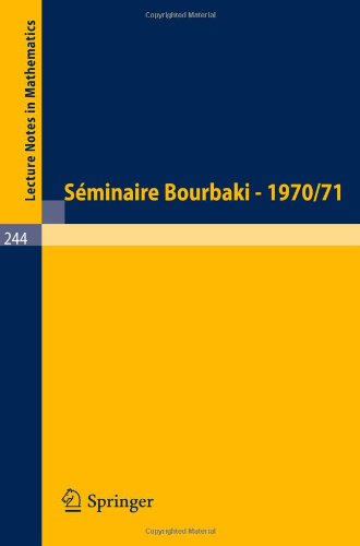 Séminaire Bourbaki: Vol. 1970/71: Exposés 382 - 399 (Lecture Notes in Mathematics) (French and English Edition)