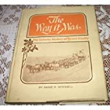 img - for The Way it Was: The Colorful History of Tulare County book / textbook / text book