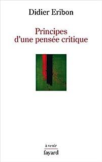 Principes d'une pensée critique, Eribon, Didier